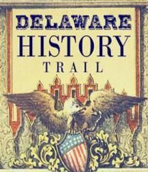 Have you discovered the Delaware History Trail yet? http://www.visitdelaware.com/history/