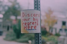 discard your big regrets here Resident Assistant, Cheer Up, Quotable Quotes, Woodstock, Regrets, Urban Art, Shot Glass, Usb Flash Drive, Street Art