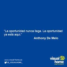 La oportunidad nunca llega. La oportunidad ya está aquí.
