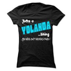 It is YOLANDA Thing ... 999 Cool Name Shirt ! - #monogrammed gift #house warming gift. GET IT => https://www.sunfrog.com/LifeStyle/It-is-YOLANDA-Thing-999-Cool-Name-Shirt-.html?68278