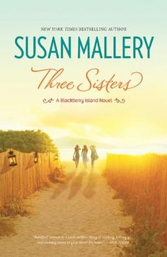 Three Sisters  by Susan Mallery. A fantastic story!