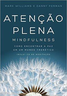 Atenção Plena: Mindfulness - Livros na Amazon.com.br