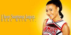 I love Santana Lopez, deal with it!
