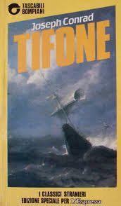 I miei libri... e altro di CiBiEffe: Joseph Conrad - Tifone (Typhoon - 1902)