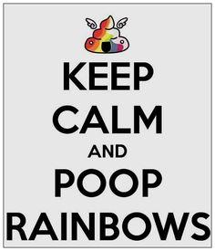 Poop rainbows!!