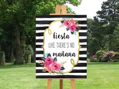 PRINTABLE Wedding Sign, Fiesta Like There's No Mañana, Black White Gold Wedding, Black Stripes Wedding Sign, Wedding Reception Sign, Fiesta by PinkTranquilitie on Etsy https://www.etsy.com/listing/239530921/printable-wedding-sign-fiesta-like
