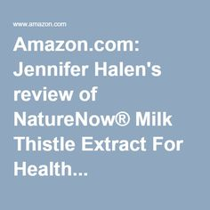 Amazon.com: Jennifer Halen's review of NatureNow® Milk Thistle Extract For Health...