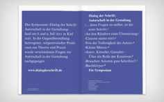 "Anthology and catalogue for the 2011 typography symposium ""Dialog der Schrift: Autorschaft in der Gestaltung"" (""Dialogue of the Writing: Authorship in Design"")."