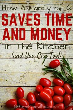 Learn how a family of 6 saves time and money in the kitchen and these helpful tips will help you too!