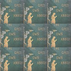 The Girl's Own Annual. Need we say more?!