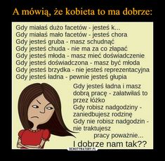 A mówią, że kobieta to ma dobrze: Wtf Funny, Funny Memes, Jokes, Mind Power, More Than Words, Really Funny, Motto, Sarcasm, Texts