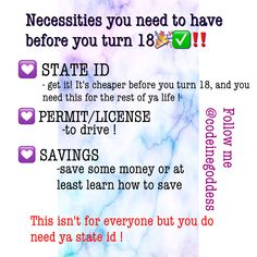 Things you need before your 18th birthday ! | Follow @CodeineGoddess for more pins
