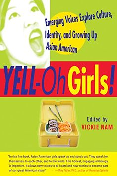 YELL-Oh Girls! Emerging Voices Explore Culture, Identity, and Growing Up Asian American: Vickie Nam: 9780060959449: Amazon.com: Books