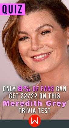 How well do you know Mer? Meredith Grey Challenge. Many people like Meredith Grey but do you REALLY know the facts about Meredith Grey. Were you there since the 1st episode? Test how much do you know our Grey's Anatomy doctor,  Dr.Grey. Ellen Pompeo, Shondaland.