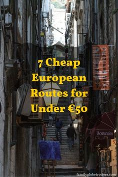 7 Cheap European Routes for Under €50. Family travel tips and holiday inspiration @ familyglobetrotters.com