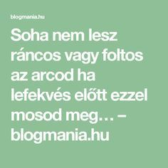 Soha nem lesz ráncos vagy foltos az arcod ha lefekvés előtt ezzel mosod meg… – blogmania.hu Health 2020, Health And Beauty, Healthy Life, Health Fitness, Therapy, Hair Beauty, Math Equations, Sport, Diy