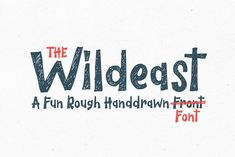 The Wildeast is a fun rough handdrawn font. It has a fun, natural and dynamic style that makes it perfect for branding, poster, book covers, clothing Portfolio Web, Whimsical Fonts, Rough Hands, Hand Drawn Fonts, Hand Lettering, Cute Fonts, Creative Fonts, Brush Font, Premium Fonts