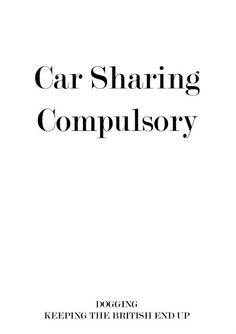 #dogging Car sharing compulsory