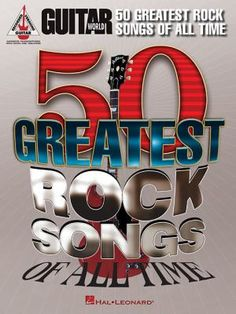 50 Greatest Rock Songs of All Time