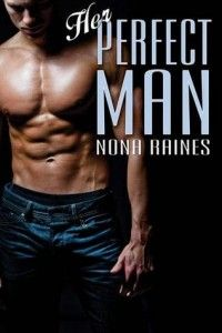 Review: Her Perfect Man, Book 3 of The Man Series by Nona Raines The Jeep Diva. 5 Stars, 4 Flames