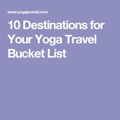 10 Destinations for Your Yoga Travel Bucket List