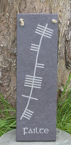 Fáilte (Welcome) sign in ancient Irish script Ogham (Ogam) €24.99 www.irishgiftsolutions.com