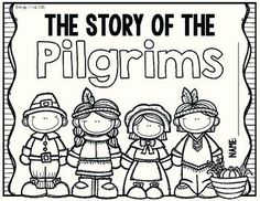 The Story of the Pilgrims - A Thanksgiving Book Turkey Coloring Pages, Fall Coloring Pages, Thanksgiving Books, Thanksgiving Crafts For Kids, Preschool Learning, Teaching, Songs For Toddlers, Sunday School Activities, Autism Classroom