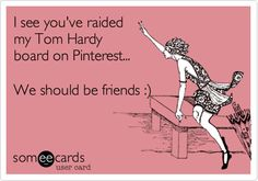 """Funny & True... I guess I've got some really good pics of Tom bcuz 1 person pinned 21 of my pics all at once, from my 10 various Tom Hardy boards. I often wonder if Tom knows how truly Loved he is by millions & not just women or just for his """"good looks""""... He must know just like any person would who uses the internet for basically anything, he seems to dominate most other men in Everything from YouTube, Pinterest, Tumblr & the endless websites created by fans. He's the Best, Best, Best...."""