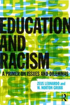 Education and Racism: A Primer on Issues and Dilemmas by ... https://www.amazon.com/dp/0415891019/ref=cm_sw_r_pi_dp_x_D175xb1C6GE0Y