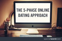 I try to avoid bad dates, so I developed a 5-phase approach to online dating that helps ensure I don't end up on the date from hell. #DatingAdvice