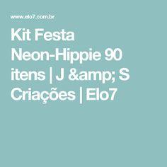 Kit Festa Neon-Hippie 90 itens   J   S Criações   Elo7 54f73895a1