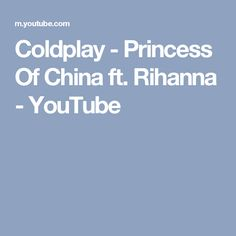 Coldplay - Princess Of China ft. Rihanna - YouTube