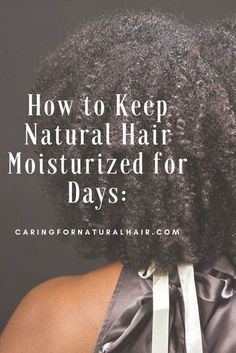 Here is how to keep natural hair moisturized for days: #naturalhair