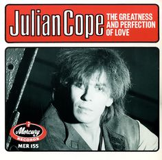 """For Sale - Julian Cope The Greatness And Perfection Of Love UK  7"""" vinyl single (7 inch record) - See this and 250,000 other rare & vintage vinyl records, singles, LPs & CDs at http://eil.com"""