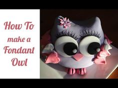 How To Make A Fondant Owl - YouTube