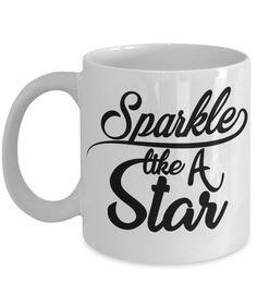 Novelty Coffee Mug/Sparkle Like A Star/Novelty Coffee Cup/Motivational/Mugs With Sayings