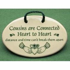 ... sayings and quotes for Irish cousins. Made by Mountain Meadows in the