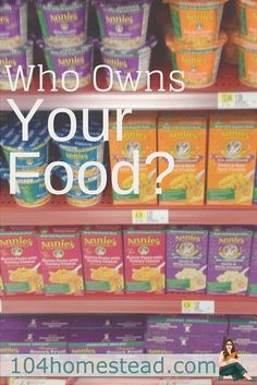 Do you know who owns your food? You have the right to know who owns the company you are buying from and what changes they are making to the things you buy.
