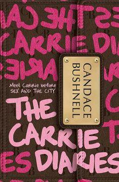 The Carrie Diaries - Candace Bushnell  Pide el libro en brenda.marquez95@gmail.com