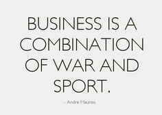 Motivational-business-quotes-business-is-a-combination-of-sport-and-war.jpg 600×425 pikseliä