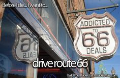 Before I die, I want to...Drive Route 66