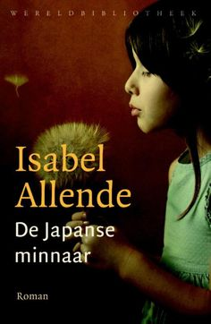 Boekenproeven: De Japanse Minnaar- Isabel Allende   Dit boek van ...