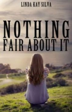 """Read """"Nothing Fair About It - Chapter 1"""" #wattpad #teen-fiction"""