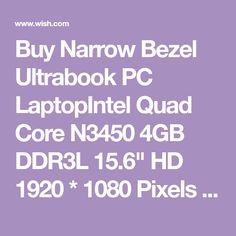 """Buy Narrow Bezel Ultrabook PC LaptopIntel Quad Core N3450 4GB DDR3L 15.6"""" HD 1920 * 1080 Pixels Screen 4GB RAM+64GB ROM WiFi Bluetooth 4.0 USB3.0/2.0 at Wish - Shopping Made Fun 4gb Ram, Quad, Wifi, Computers, Bluetooth, Core, Shopping, Quad Bike"""