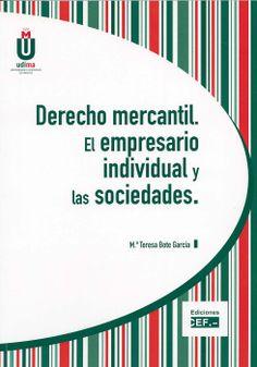 Derecho mercantil : el empresario individual y las sociedades / María Teresa Bote García. - Madrid : CEF, 2014
