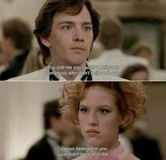 Pretty in Pink, 1986 💕 . Always Believe, Believe In You, Jon Cryer, Beautiful Tumblr, The Breakfast Club, Pretty In Pink, Words, Cute, Movie Posters