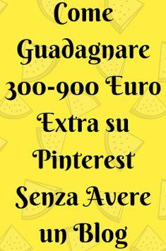 Le Migliori News dal Web: Come guadagno 300-900 euro extra al mese con Pinterest