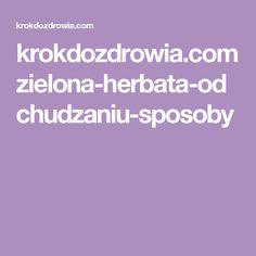 krokdozdrowia.com zielona-herbata-odchudzaniu-sposoby