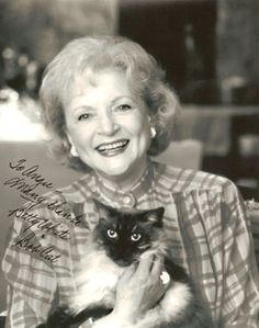 "Betty White, noted animal activist, and ""Bob Cat"" No way I had a cat named Bob Cat!!"
