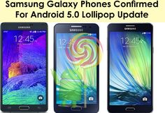 Samsung Galaxy Note 2, A3, A5, A7 Confirmed For Android 5.0 Lollipop Update